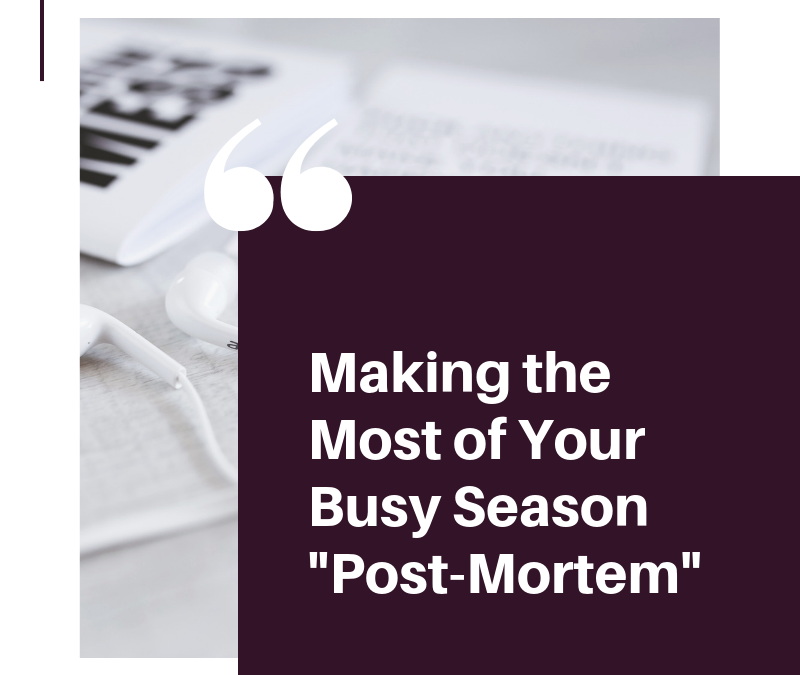 "Making the Most of Your Busy Season ""Post-Mortem"""